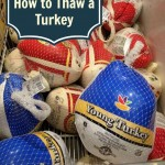 Be ready for your holiday meals. Read the tips and tricks to ensure you know how to safely thaw a turkey.