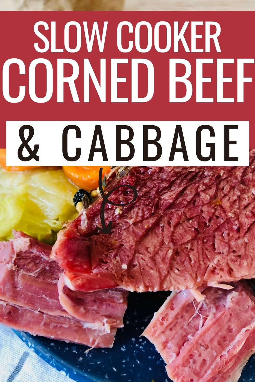 Pin showing the finished Crock Pot corned beef and cabbage with title across the top.