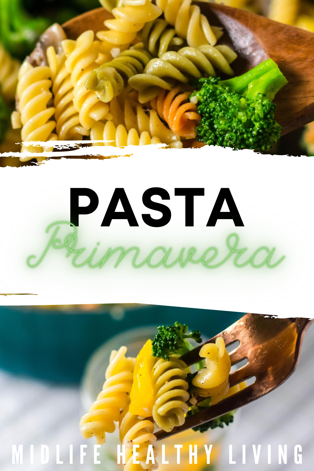 A pin showing the pasta primavera finished and ready to eat with title in the middle of the images.
