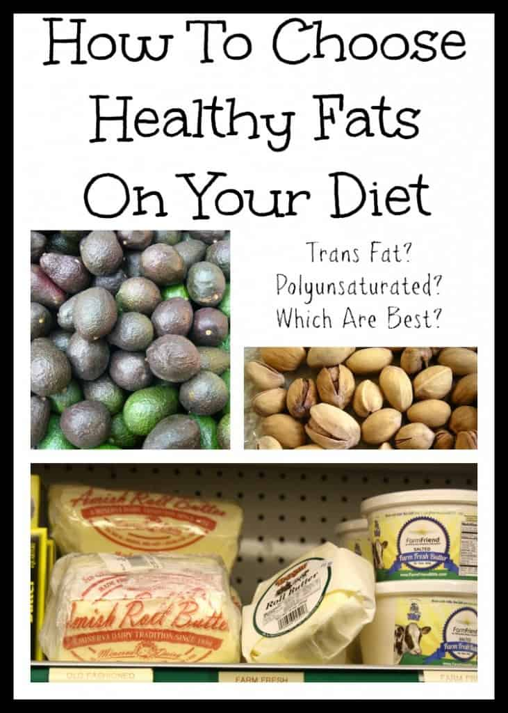 How To Choose Healthy Fats On Your Diet