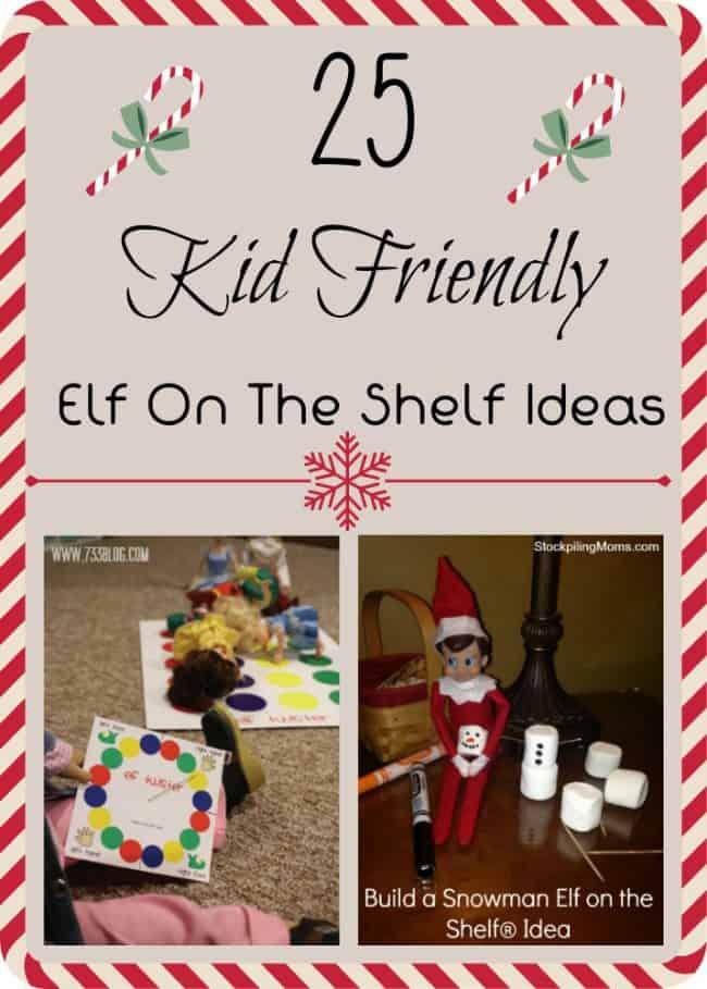 25 Kid Friendly Elf On the Shelf Ideas