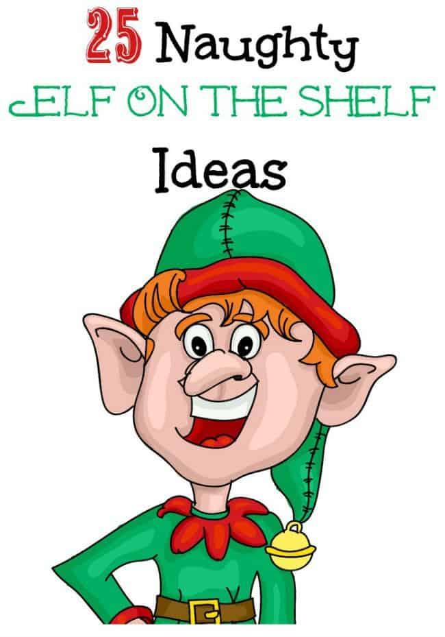 25 Naughty Elf On The Shelf Ideas
