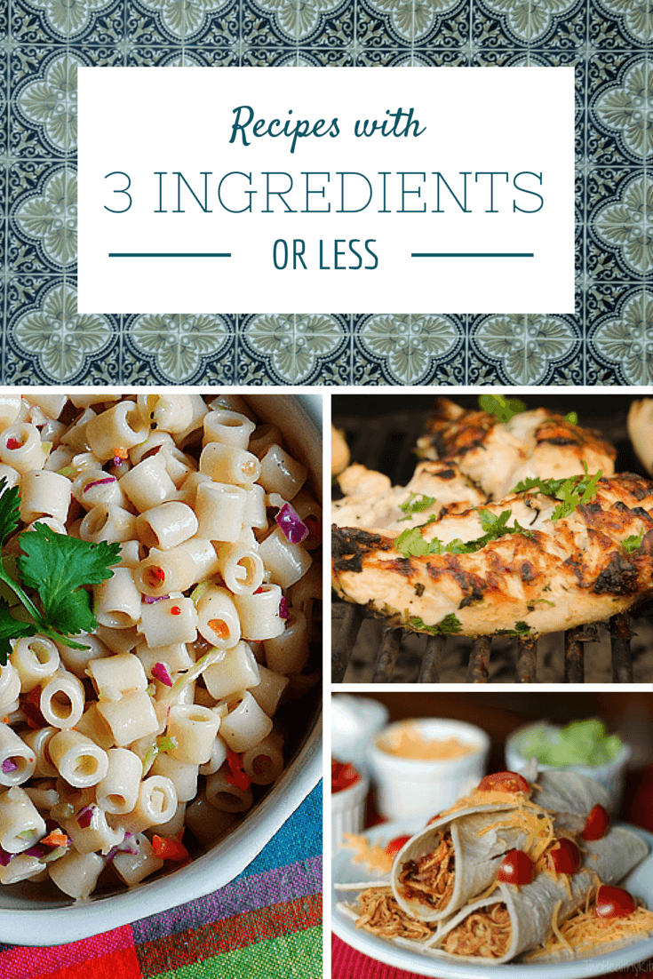 3 Ingredients or Less Recipes