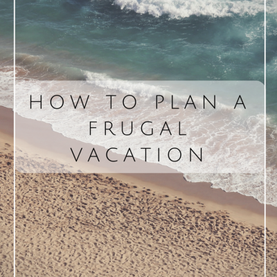 How To Take Frugal Vacations