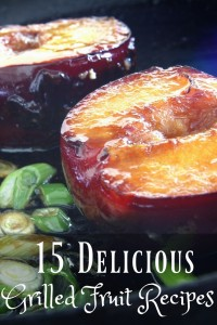 Grilled Fruit Recipes just2sisters.com