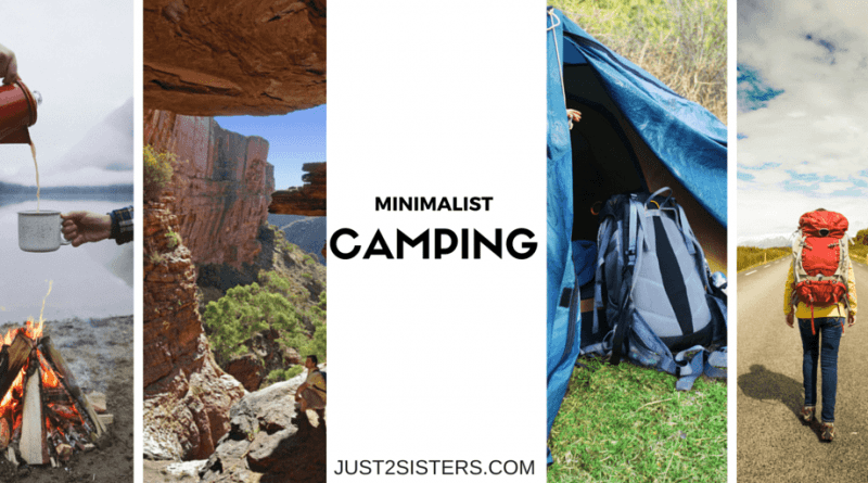 Minimalist Camping just2sisters.com