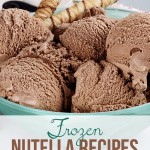 Frozen Nutella Recipes