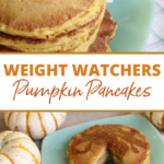 WW pumpkin pancakes are ready to be served shown with title across the middle.