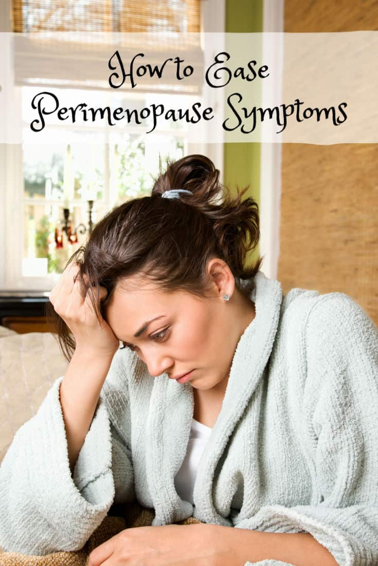 You Can Ease Perimenopause Symptoms