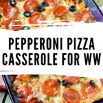 Pin showing the finished recipe for weight watchers pizza casserole ready to serve with title in the middle.