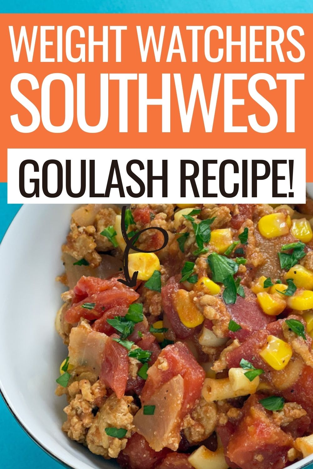 Pin showing the finished weight watchers goulash recipe ready to eat with title across the top.
