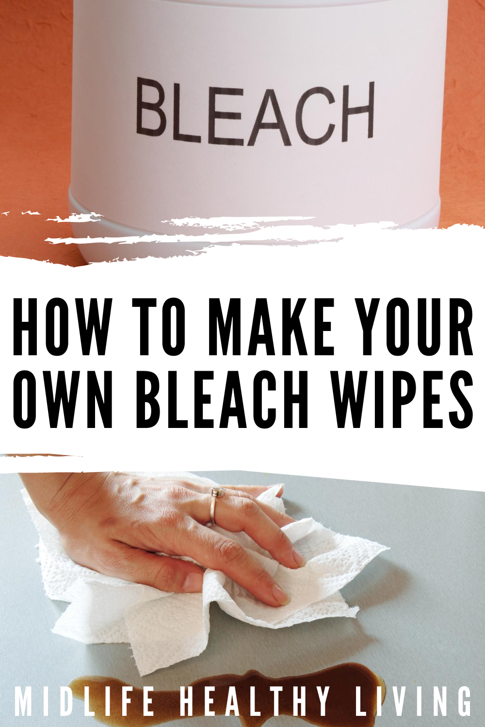 another pin showing the title of the post and some photos of bleach and the paper towels being used to clean up spills.