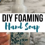 Another pin showing the finished container of diy foaming hand soap.