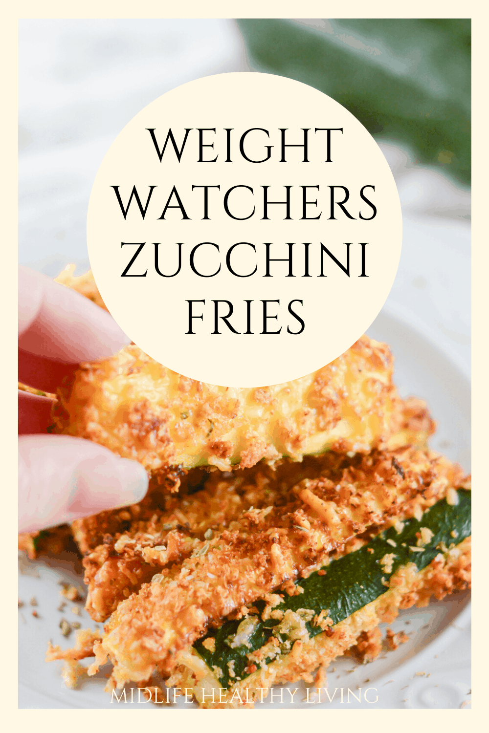 Weight Watchers zucchini fries recipe finished and ready to be shared, showing pin with title in the middle.