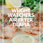 A pin showing the finished weight watchers air fryer tilapia recipe ready to eat with title in the middle.