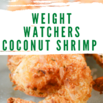 A pin showing the finished coconut shrimp for Weight Watchers with the title in the middle as well.