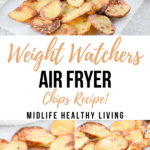 A pin showing the finished weight watchers air fryer chips with the title across the middle of the images.