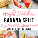 Pin showing images of the finished Weight Watchers banana split with title in the middle.