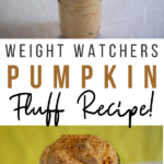 A pin showing the weight watchers pumpkin fluff recipe with title across the middle.