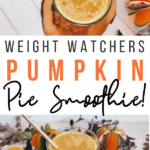 Pin showing the finished weight watchers pumpkin smoothie ready to eat with title across the middle.