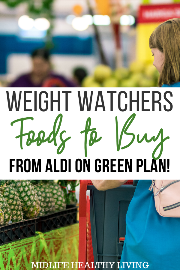 Pin showing the title weight watchers foods to buy from Aldi for green plan in the middle.
