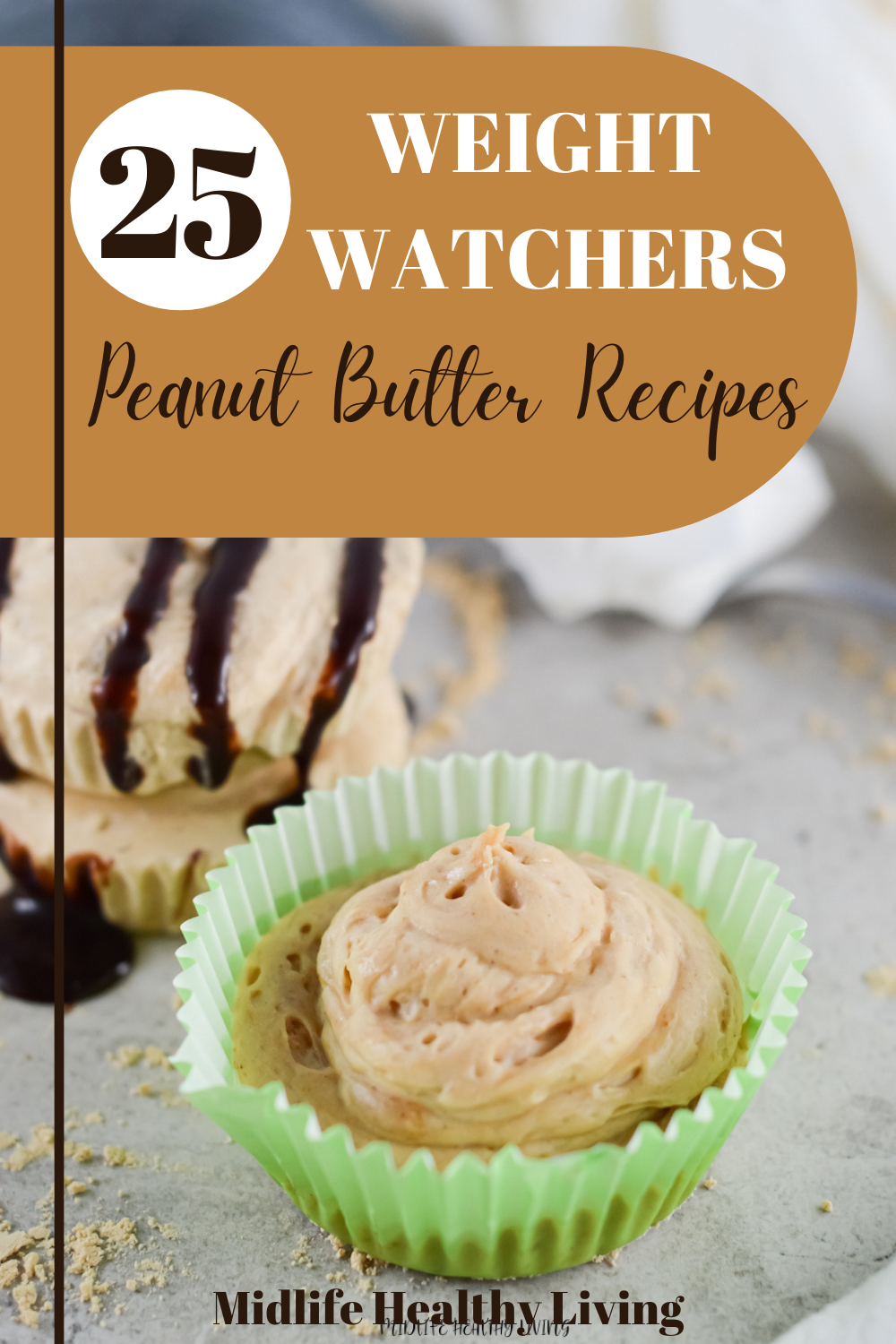 Pin showing the title of 25 weight watchers peanut butter recipes with a peanut butter recipe in background ready to eat.