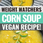 Pin showing the finished Weight Watchers corn soup ready to eat.