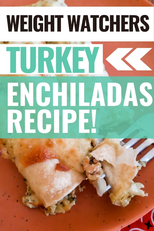pin showing the weight watchers turkey enchiladas ready to enjoy