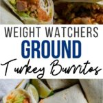 Pin showing the finished weight watchers turkey burritos ready to eat.